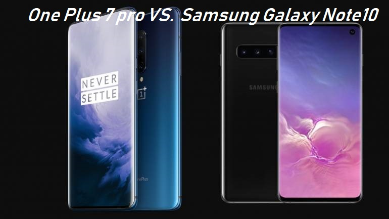 Samsung Galaxy Note 10 Vs. OnePlus 7 Pro: Head to head Comparison
