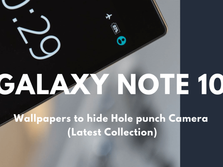 Download Hole Punch Wallpapers for Galaxy Note 10 & Note10+