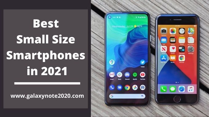 Best Small Size (Compact Smartphones) to buy in 2021